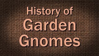 History of Garden Gnomes - Family Plot