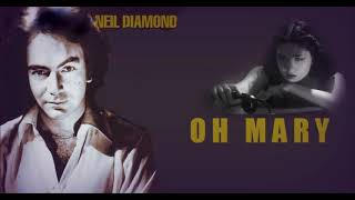 Neil Diamond  -   Oh Mary