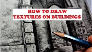 How to Draw Buildings, Graphite Drawing Textures, Shading & Blending Techniques