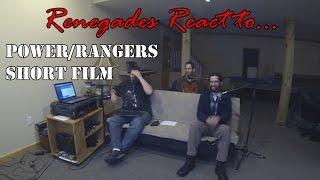 Renegades React to... Power/Rangers Short Film