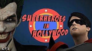 SUPERHEROES IN HOLLYWOOD! | EP. 2 -