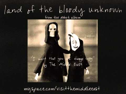 The Middle East - Land Of The Bloody Unknown