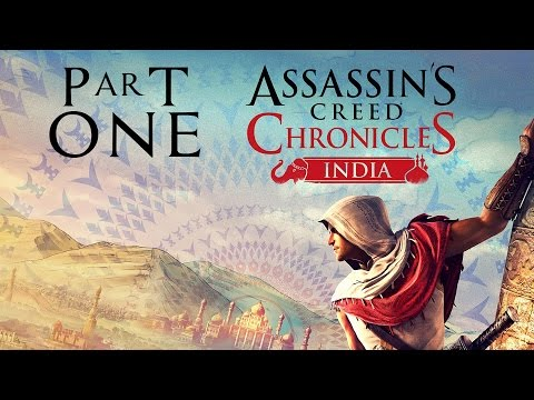 Assassin's Creed Chronicles India Gameplay Walkthrough Part 1 - INTRO