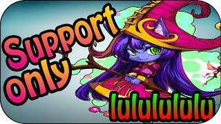 10x Support Only - Lulu Mitte Full Gameplay