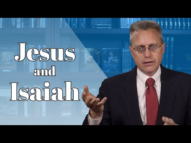How Jesus Fulfills the Prophecy of Isaiah