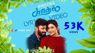 Shades of Kaadhal - Tamil Album Song | Maran | Official Music lyrical video -viknezz editz