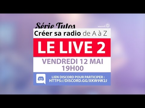 Créer sa radio - DIRECT - Deuxième live
