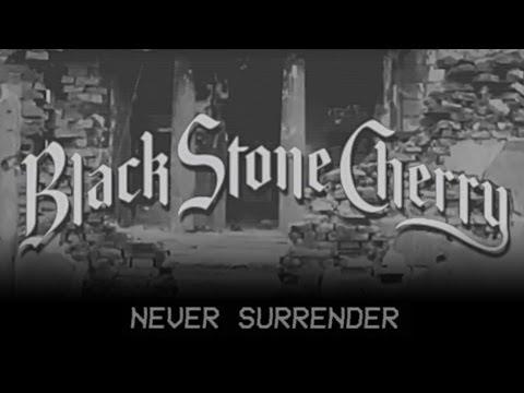Black Stone Cherry - Never Surrender (Audio)
