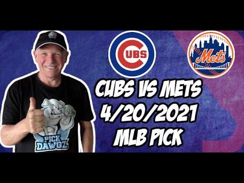 Chicago Cubs vs New York Mets 4/20/21 MLB Pick and Prediction MLB Tips Betting Pick