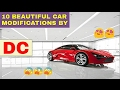 10 Beautiful Modified Cars by DC ! ! !