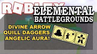 Choses à voir avec DIVINE ARROW, QUILL DAGGERS - ANGELIC AURA! Champ de bataille élémentaire de Roblox