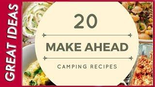20 Make ahead cąmp meals