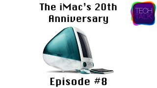 iMac's 20th anniversary | TechTalk