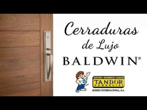 Cerraduras de lujo Baldwin - Tandor Comercial