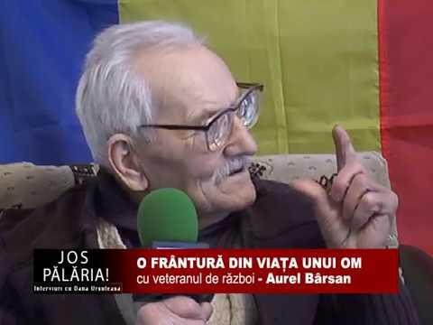 JOS PALARIA - O FRANTURA DIN VIATA UNUI OM cu veteranul de razboi - Aurel Barsan, 17 FEBRUARIE 2017
