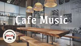 Cafe Music - Jazz & Bossa Nova Music - Relaxing Cafe Music For Work, Study