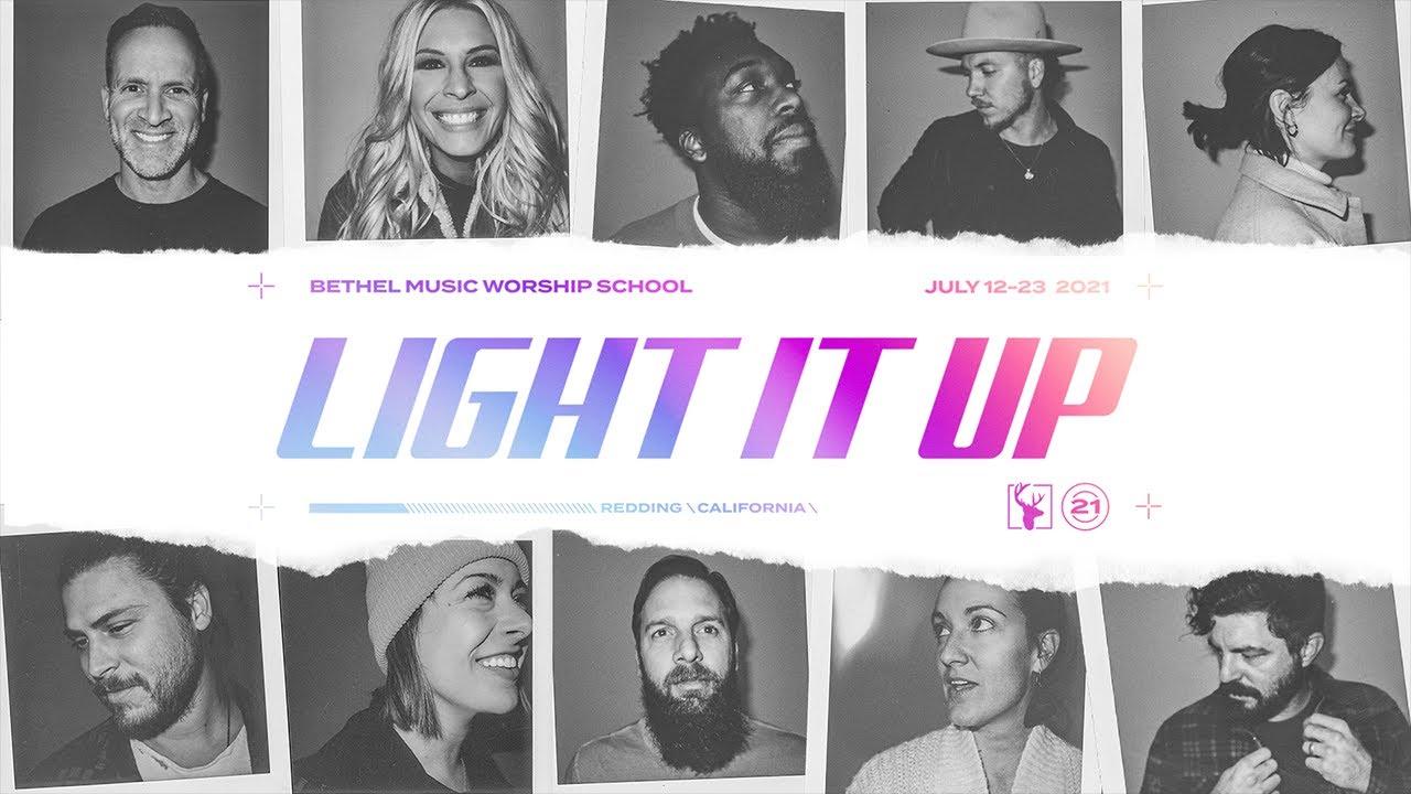 Bethel Music Worship School 2021 | Light it Up