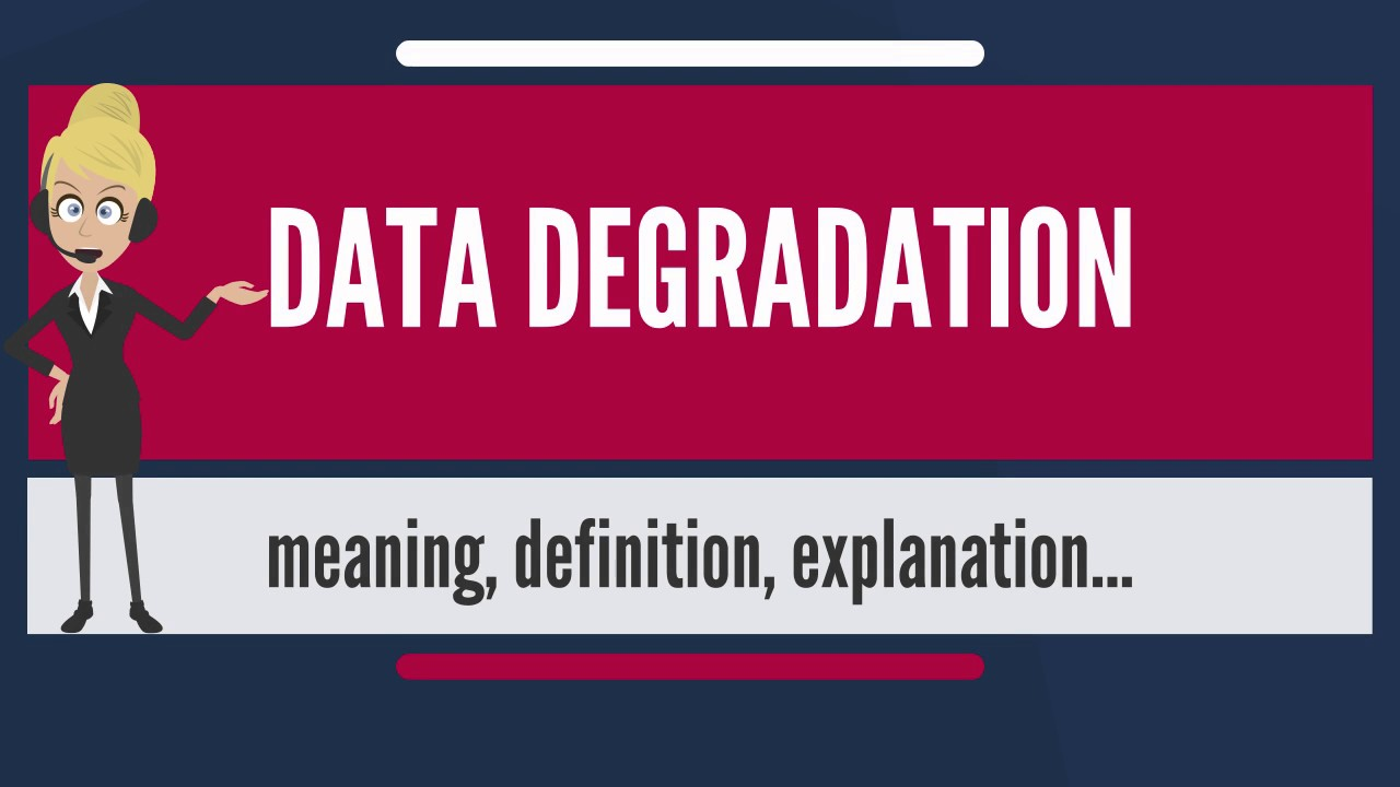 What is degradation? 83