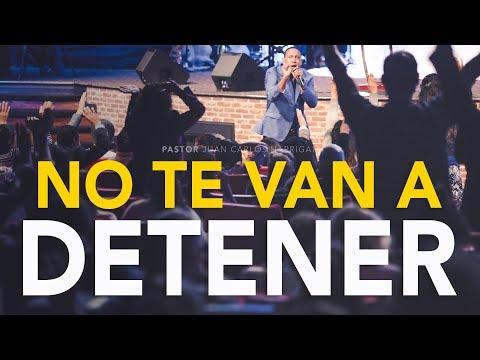 No te van a detener - Pastor Juan Carlos Harrigan