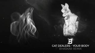 cat dealers your body bhaskar remix