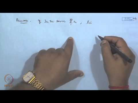 Mod-19 Lec-21 Infinite series of real numbers video lecture