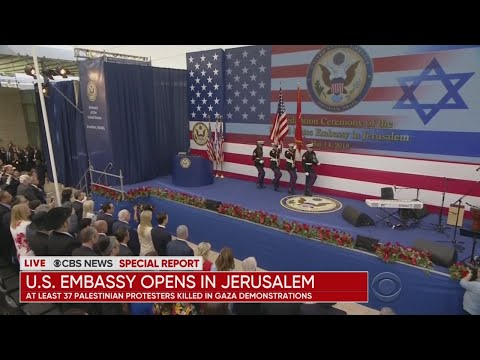 U.S. Embassy In Jerusalem Opens As Violence Spikes On Border