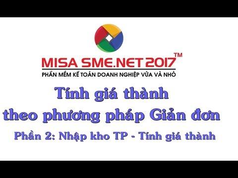 Tính Giá Thành Theo PP Giản đơn - Phần 2: Nhập Kho Thành Phẩm, Tính Giá Thành | Học MISA Online