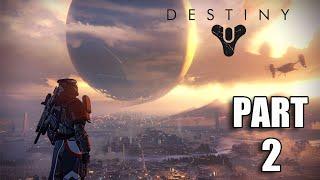 Destiny Gameplay Walkthrough Part 2 - Restoration