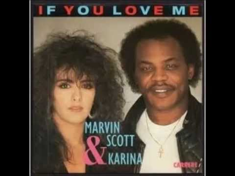 Marvin Scott & Karina-IF YOU LOVE ME- ( hymne a l'amour )