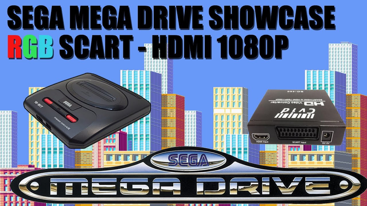 Rgb Scart To Hdmi Sega Mega Drive Showcase 1080p Youtube