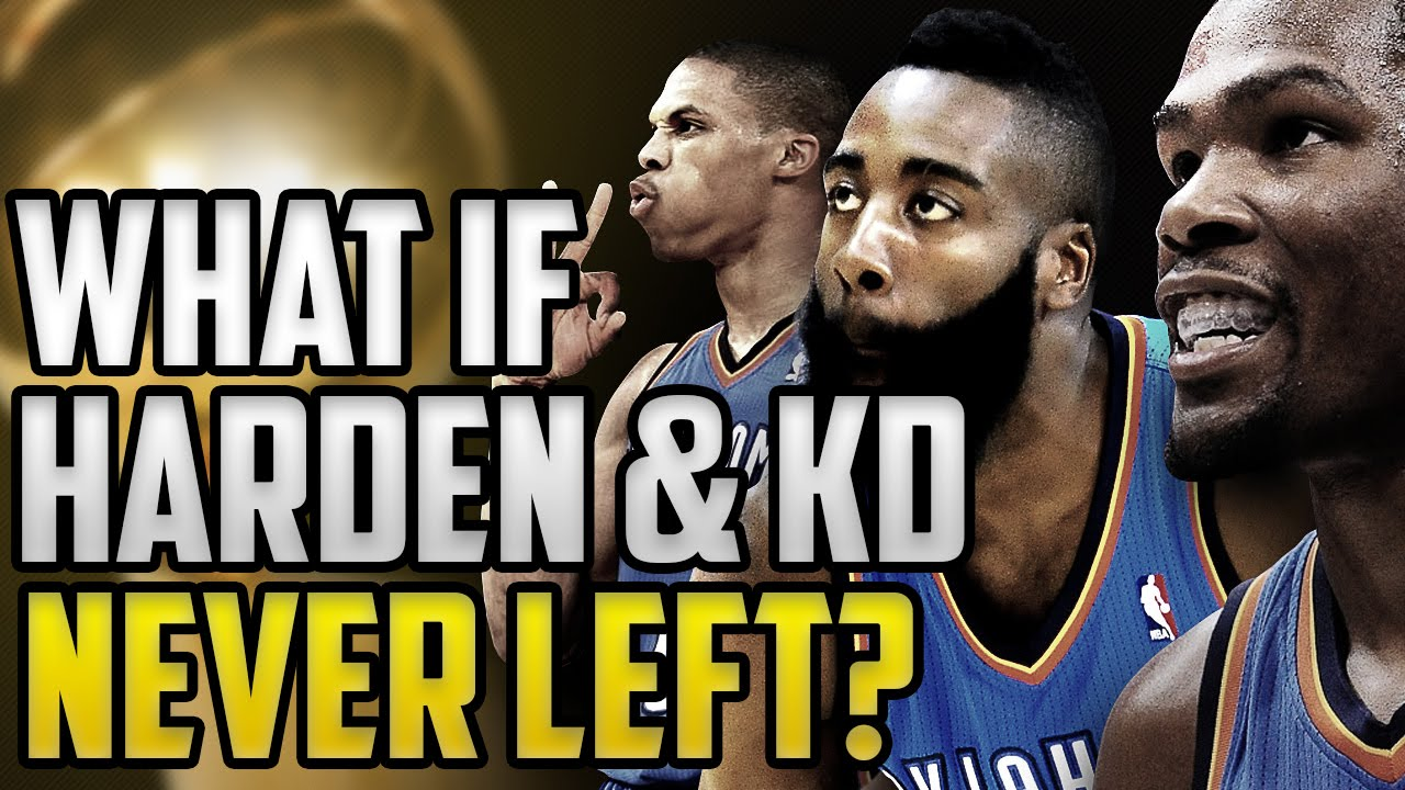 bae6fe62d04 What If James Harden and Kevin Durant Never Left The Oklahoma City Thunder   NBA 2K16  OKC