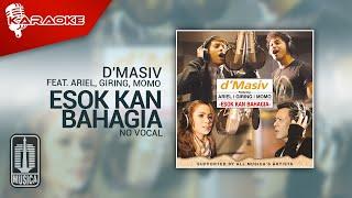 D'MASIV Feat Ariel, Giring, Momo - Esok Kan Bahagia (Original Karaoke Video) | No Vocal