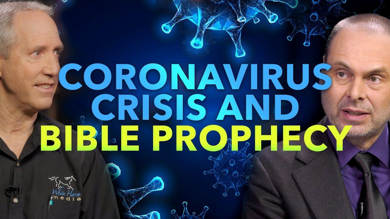Coronavirus Crisis and Bible Prophecy