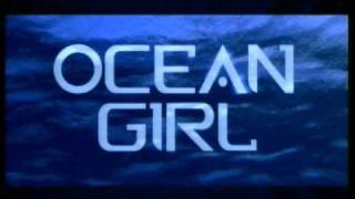 Ocean Girl - Opening Theme (Season 1)