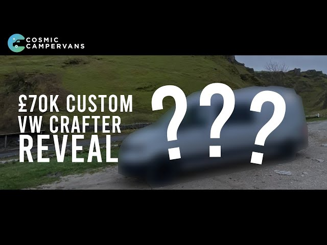 £70,000 CUSTOM VW CRAFTER CONVERSION REVEAL