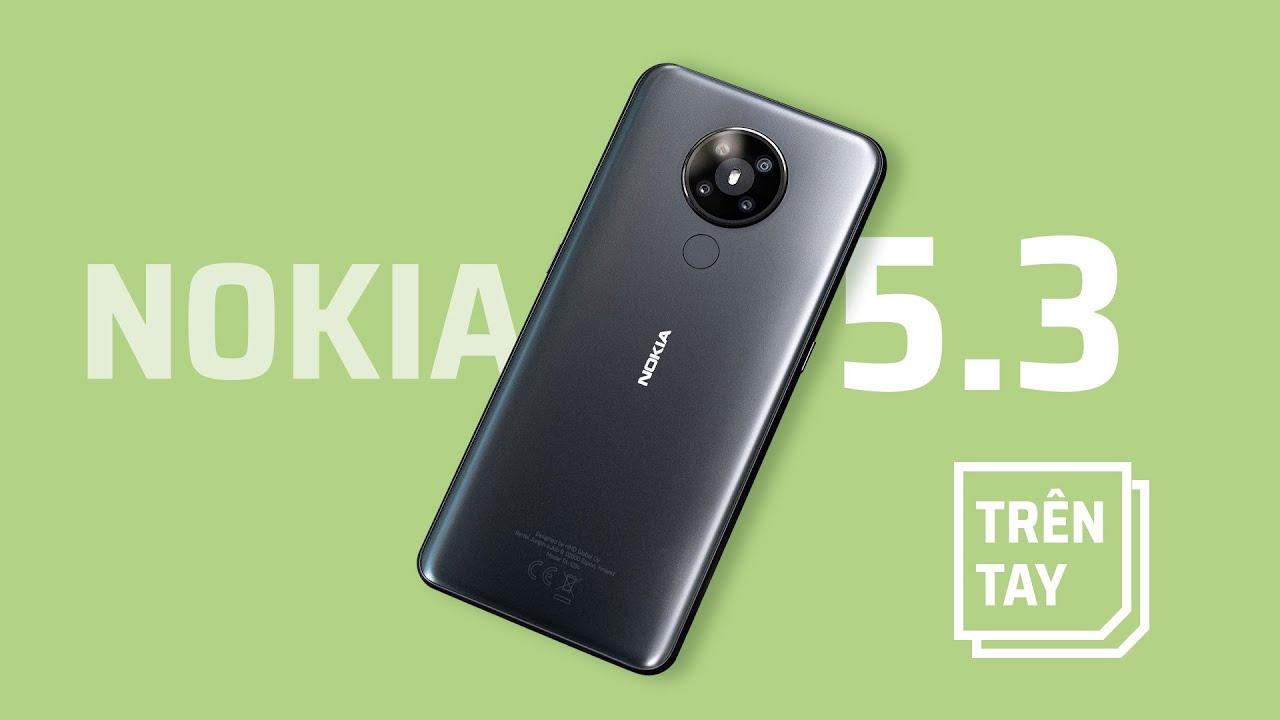Trên tay Nokia 5.3