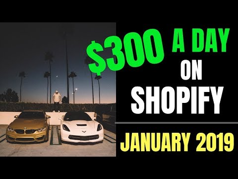 2 BEST Ways To $300/Day On Shopify In January 2019