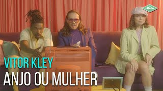 Vitor Kley - Anjo ou Mulher (Videoclipe Oficial)