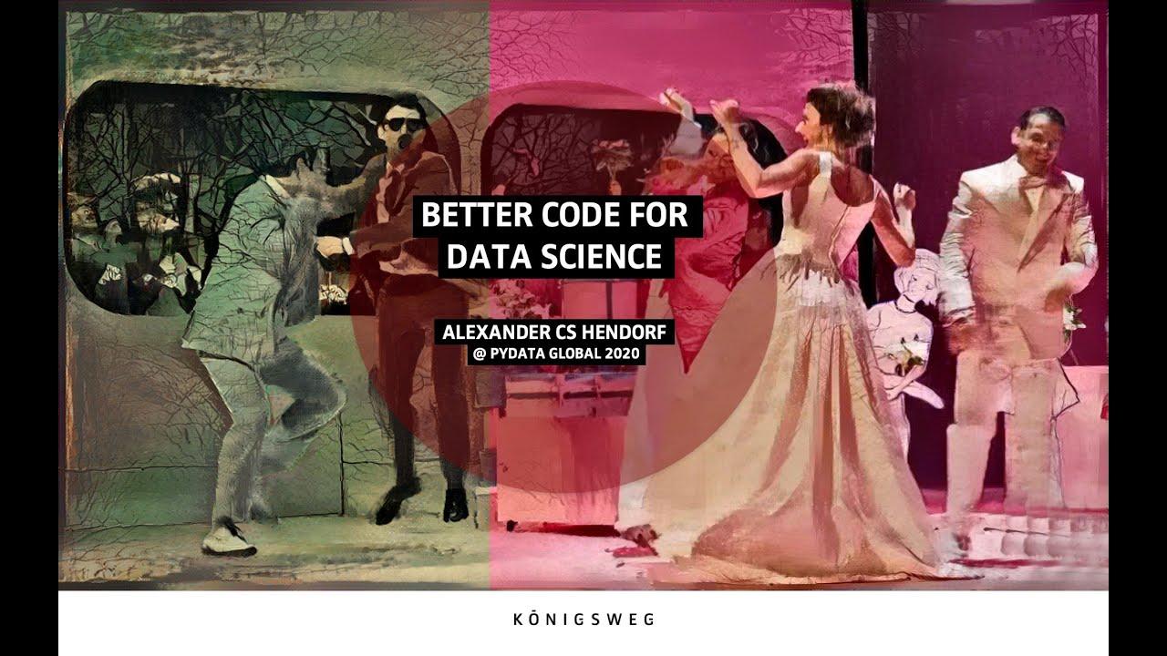 Better Code for Data Science
