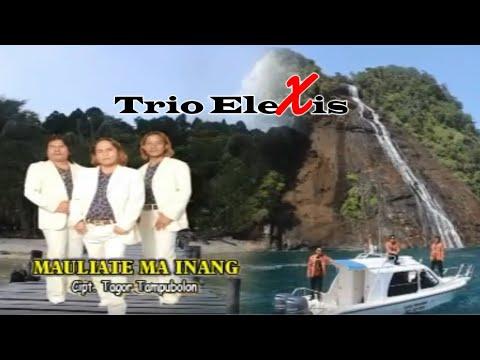 Trio Elexis - Mauliate Ma Inang