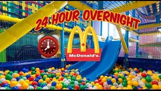24 HOUR OVERNIGHT in MCDONALDS FORT ⏰ | OVERNIGHT CHALLENGE MCDONALDS