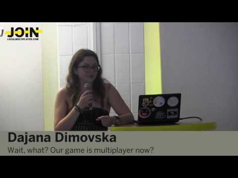Dajana Dimovska: Wait, What? Our Game Is Multiplayer Now?