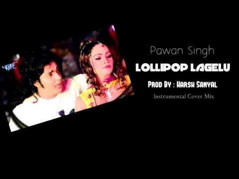 Lollypop Lagelu - Instrumental Cover Mix (Pawan Singh)  | Harsh Sanyal |