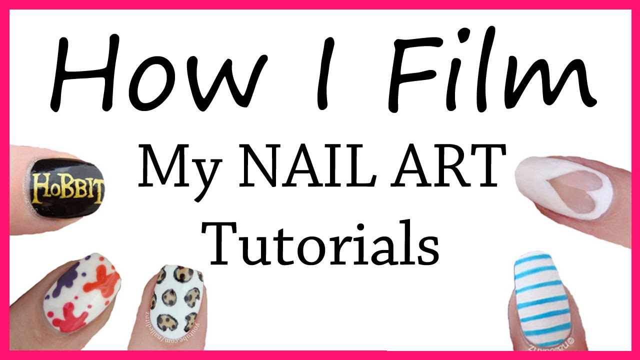How I Film My Nail Art Tutorials Camera Lighting Inspiration And