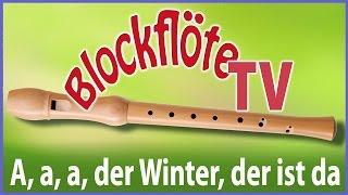 A, a, a, der Winter, der ist da • barocke Blockflöte