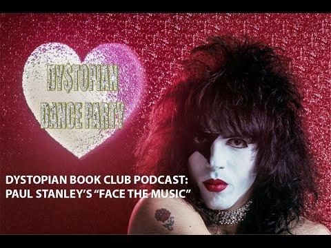 """Dystopian Book Club PODCAST: Paul Stanley's """"Face the Music"""""""
