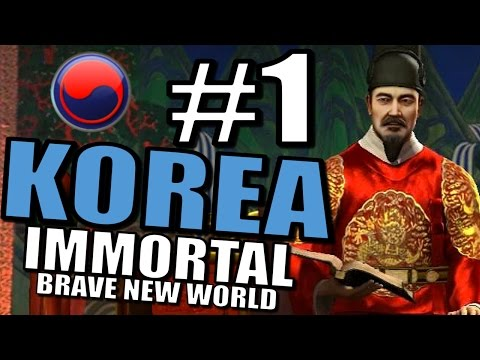 Civilization 5 Let's Play: Brave New World Gameplay - Korea - Immortal [Part 1]