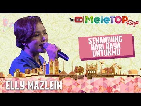 MeleTOP Raya 2017 : Lagu 'Senandung Hari Raya Untukmu' - Elly Mazlein