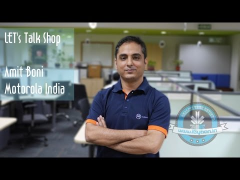 #LetsTalkShop with Motorola India : Mr Amit Boni