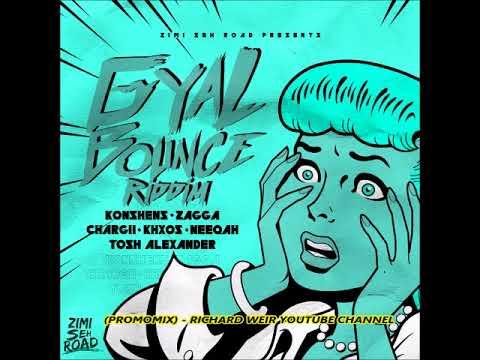 GYAL BOUNCE RIDDIM (Mix-Dec 2017)  ZIMI SEH ROAD ENTERTAINMENT